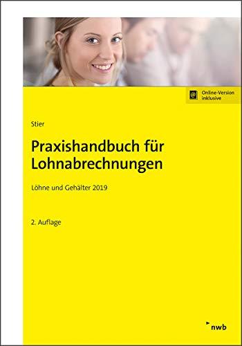 Praxishandbuch für Lohnabrechnungen: Löhne und Gehälter 2019
