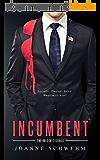 Incumbent: A Prescott Novel (Prescott Series Book 1) (English Edition)