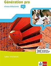 Génération pro - Niveau débutants: Cahier d'activités mit CD-ROM 1. Lernjahr (Génération pro. Französisch an berufsbildenden Schulen und in der gymnasialen Oberstufe. Ausgabe ab 2018)