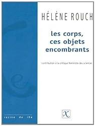 Corps Ces Objets Encombrants Contribution a la Critique Feministe des Sciences