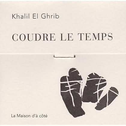Coudre le Temps Oeuvres du Peintre Marocain Khalil El Ghrib