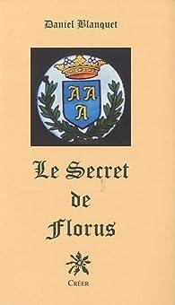 Le secret de Florus par Daniel Blanquet