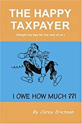 The Happy Taxpayer: Simple Tax Tips For The Rest of Us