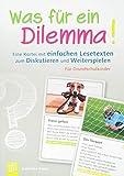 Was für ein Dilemma! Eine Kartei mit einfachen Lesetexten zum Diskutieren und Weiterspielen: Für Grundschulkinder