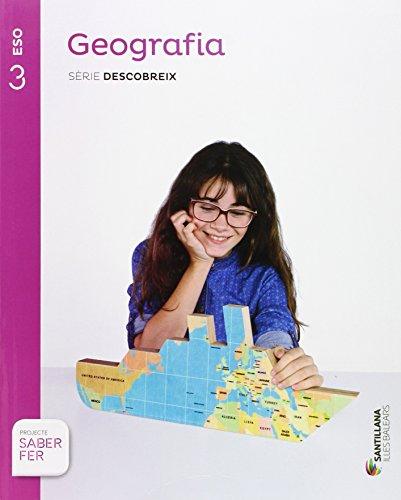 GEOGRAFIA SERIE DESCOBREIX 3 ESO SABER FER, idioma catalán por Vv.Aa.