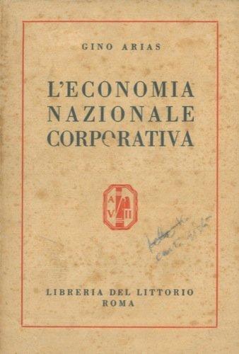 L'economia nazionale corporativa. Commento alla carta del lavoro.
