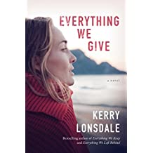 Everything We Give: A Novel (English Edition)