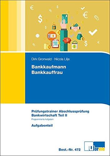 Bankkaufmann/Bankkauffrau, Prüfungstrainer Abschlussprüfung - Bankwirtschaft Teil II