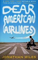 [Dear American Airlines] (By: Jonathan Miles) [published: June, 2009]