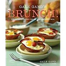 By Gale Gand ; Ben Fink ; Christie Matheson ( Author ) [ Gale Gand's Brunch!: 100 Fantastic Recipes for the Weekend's Best Meal By Apr-2009 Hardcover