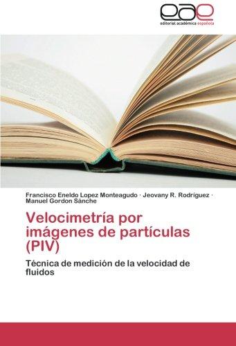 Velocimetría por imágenes de partículas (PIV) por Lopez Monteagudo Francisco Eneldo