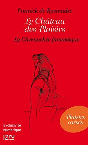 Le Château des Plaisirs - La Chevauchée fantastique par Vonnick de ROSMADEC