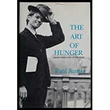 The Art of Hunger: Essays, Prefaces, Interviews by Paul Auster (1992-02-02)