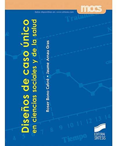 Diseños de caso único en ciencias sociales y de la salud (Metodología de las ciencias del comportamiento y de la salud) por Roser/Arnau Gras, Jaume Bono Cabré