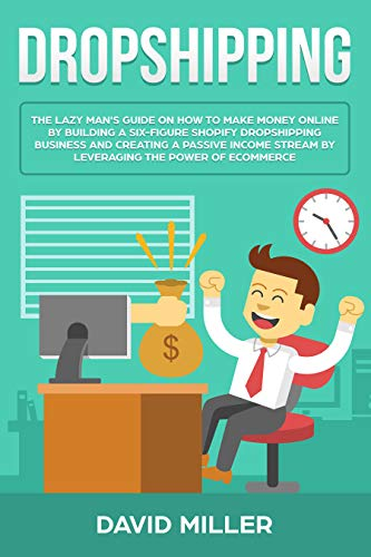 Dropshipping: The Lazy Mans Guide On How To Make Money ...