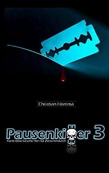 Pausenkiller 3: Sehr böse kurze Geschichten für Zwischendurch