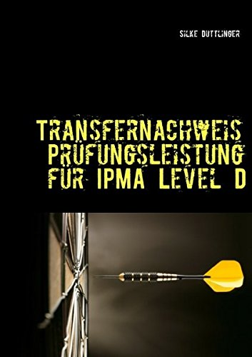 Transfernachweis: Prüfungsleistung für IPMA Level D