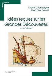 Idées reçues sur les grandes découvertes (XVe - XVIe siècle)