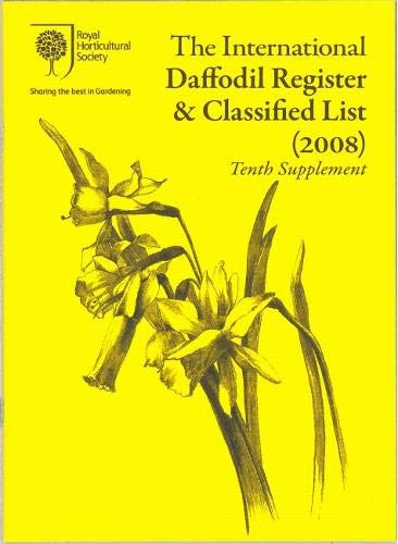 The International Daffodil Register & Classified List (2008): Tenth Supplement International Daffodil