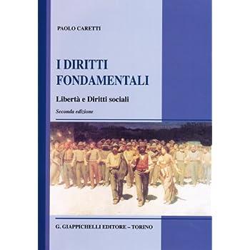 I Diritti Fondamentali. Libertà E Diritti Sociali