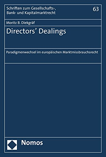 Directors' Dealings: Paradigmenwechsel im europäischen Marktmissbrauchsrecht (Schriften zum Gesellschafts-, Bank- und Kapitalmarktrecht, Band 63)
