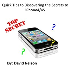 Quick Tips for Discovering the Secrets and Shortcuts to iPhone 4/4S (Quick Tips to Book 2) by [nelson, david]