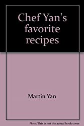 Chef Yan's favorite recipes: Quick, healthy and simply delicious