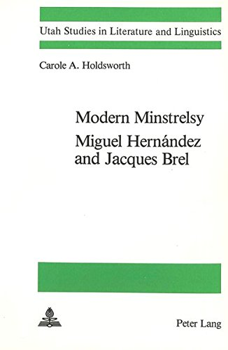Modern Minstrelsy: Miguel Hernandez and Jacques Brel (Utah Studies in Literature and Linguistics)