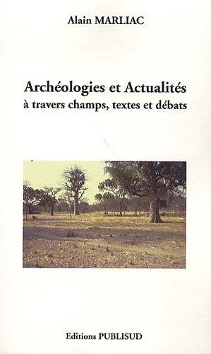 Archologies et actualits  travers champs, textes et dbats