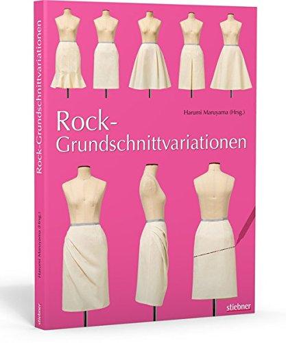 Rock-Grundschnittvariationen. Schnittmuster erstellen und Röcke selber nähen. Mit Mehrgrößen-Grundschnitt auf beiliegendem Schnittmusterbogen. -