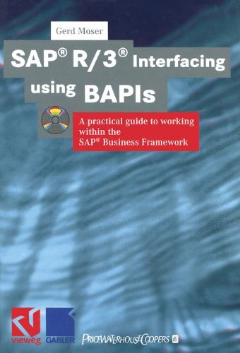 SAP® R/3® Interfacing using BAPIs: A practical guide to working within the SAP® Business Framework: A Practical Guide to Working Within the Sap(r) Business Framework