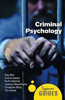 Criminal Psychology: A Beginner's Guide (beginner's Guides) por Ray Bull epub