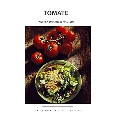 TOMATE (Cuisine et mets de A à Z t. 4)