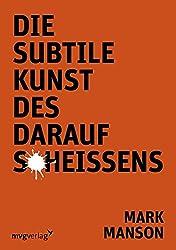 Die subtile Kunst des darauf Scheißens [Lingua tedesca]