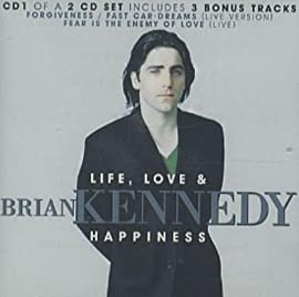Life, Love And Happiness Brian Kennedy