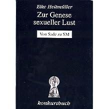 Zur Genese sexueller Lust: Perverse Mutationen: Von Sade zum Sad(e)ismus
