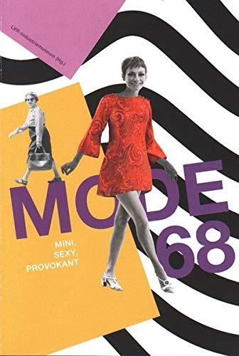 Mode 68. Mini, sexy, provokant