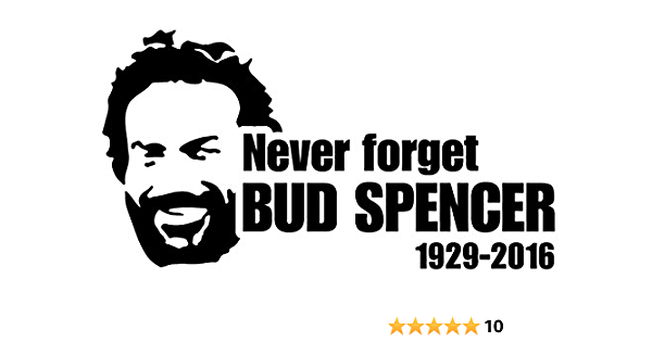 Supersticki Never Forget Bud Spencer 20 Cm Tuning Car Sticker Adhesive Vinyl Uv Car Wash Proof Tuning Sticker Auto
