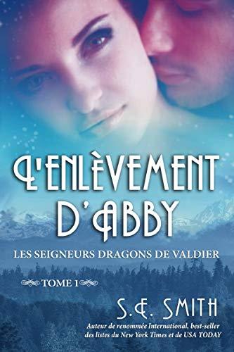 L'enlèvement d'Abby: Les Seigneurs Dragons de Valdier Tome 1 par [Smith, S.E.]