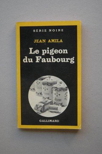Le pigeon du Faubourg / Jean Amila