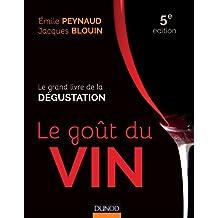 Le goût du vin - 5e éd. - Le grand livre de la dégustation