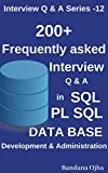 #9: 200 +  Frequently Asked Interview Q & A in SQL , PL/SQL,  Database Development & Administration: Oracle , SQL Server (Interview Q & A Series Book 12)