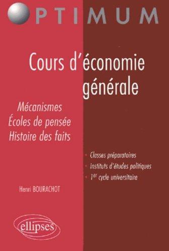 Cours d'économie générale : Mécanismes, écoles de pensée, histoire des faits