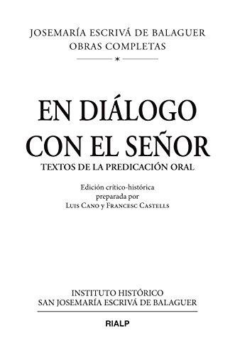 En diálogo con el Señor: Textos de la predicación oral (Obras Completas de san Josemaría Escrivá) por Josemaría Escrivá de Balaguer