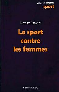 """Afficher """"Le Sport contre les femmes"""""""