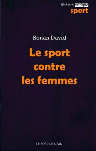 Le Sport contre les femmes par Ronan David