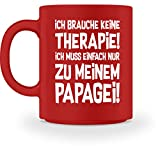 shirt-o-magic Papagei: Therapie? Lieber Papageien - Tasse -M-Rot