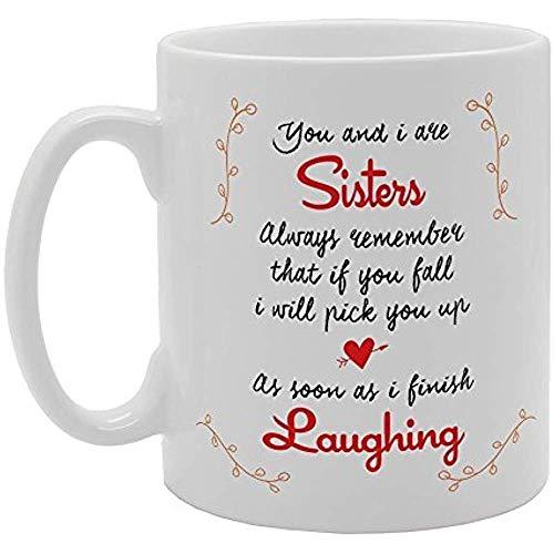 Usted y sus hermanas recuerden siempre que si se caen, lo recogerán Taza de café de té de cerámica de regalo de novedad
