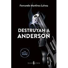 Lon06. Destruyan A Anderson (La Orilla Negra 6)