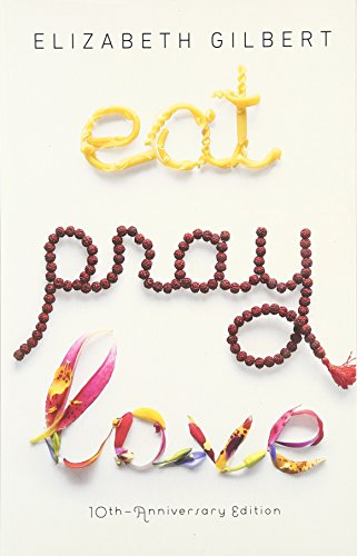 Eat, Pray, Love: One Woman's Search for Everything Across Italy, India and Indonesia (Paperback) Eat, Pray, Love: One Woman's Search for Everything Across Italy, India and Indonesia - Elizabeth Gilbert